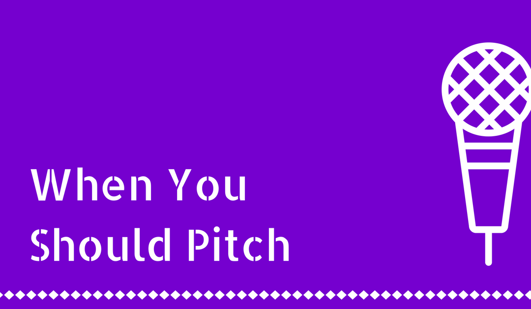 When To Pitch: 5 Moments You Should Be Pitching