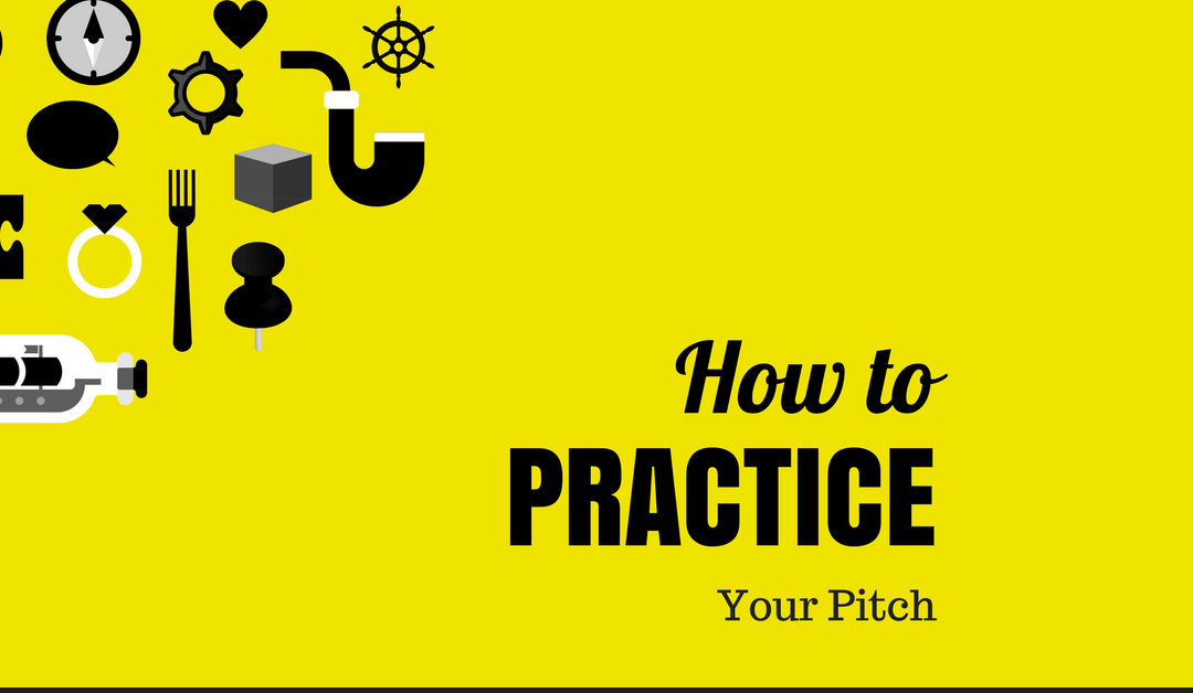 This Is How You Practice Your Pitch In 9 Steps