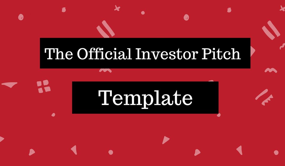 The Official Investor Pitch Template Of 2017