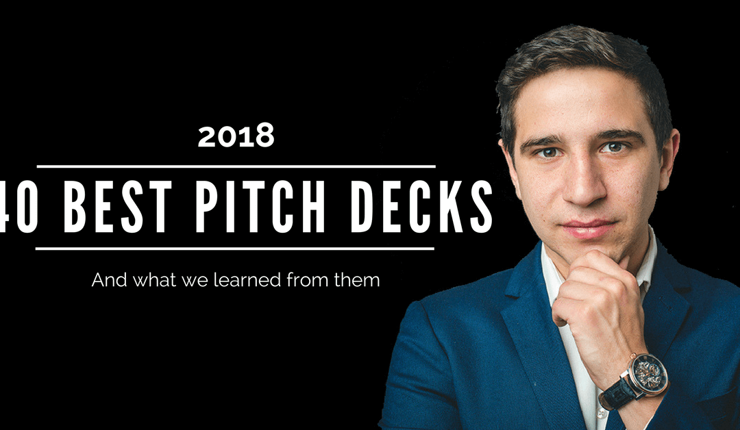 top 40 best startup pitch decks of 2018 which you should steal from