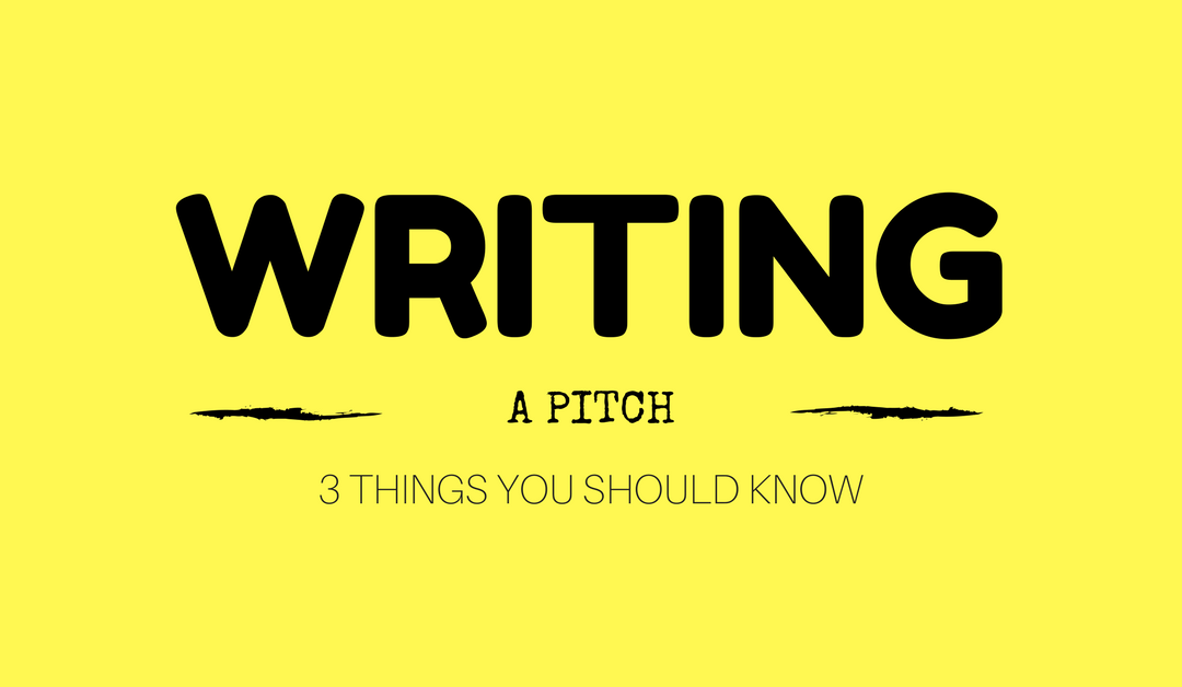 3 Tips You Should Know When Writing A Pitch