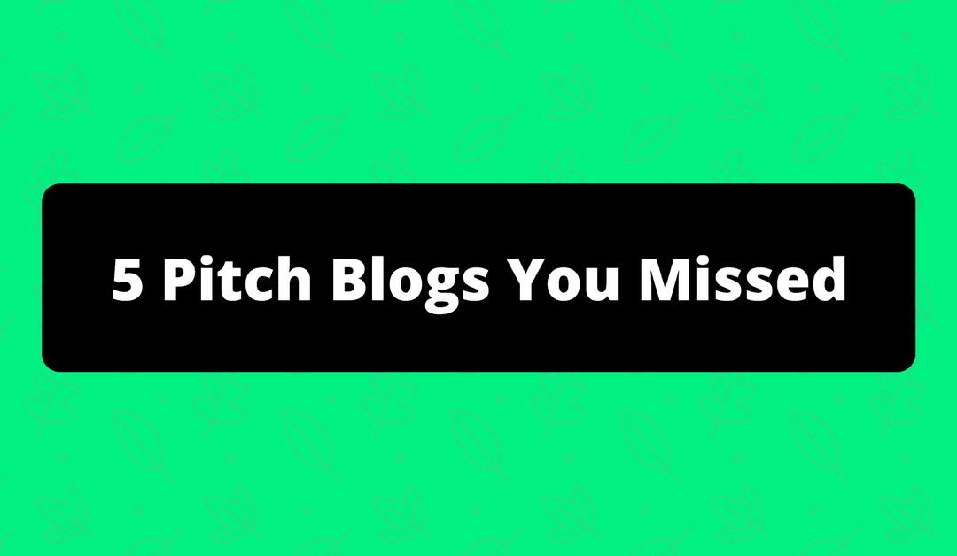 The Pitch Blog – 5 Important Articles You Missed