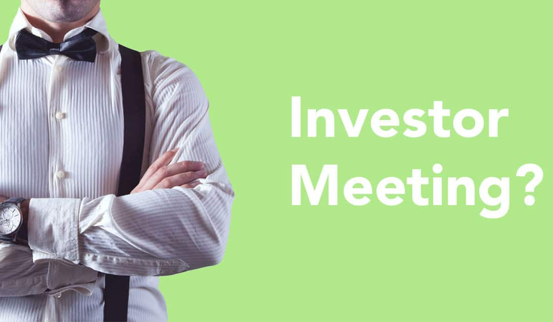 12 Things You Should Do For Your First Investor Meeting